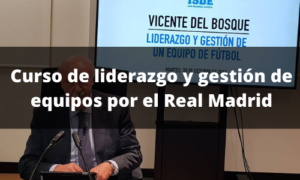curso-de-liderazgo-y-gestión-de-equipos-por-el-Real-Madrid